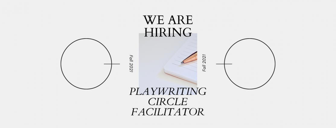 Rectangular image with two circles on either end. In the centre is a square image of a pen tip on a pad of paper. Text says: We are hiring / Playwriting Circle Facilitator