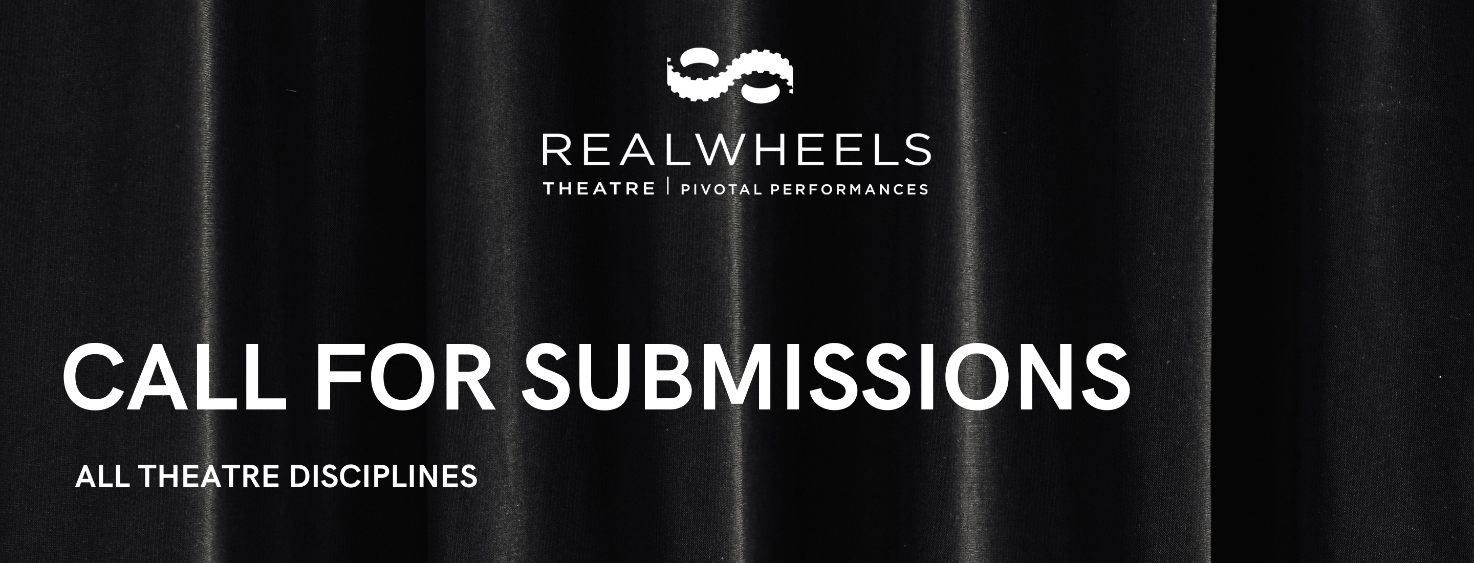 """Black rectangle with the Realwheels logo on the top and the words """"Call for Submissions / All Theatre Disciplines"""""""